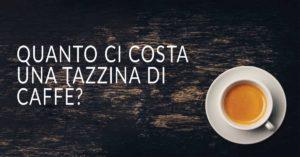 Costo per tazzina di caffè