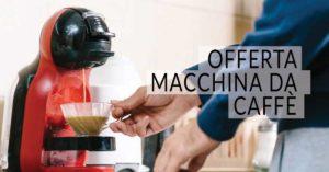 Offerta macchina caffè